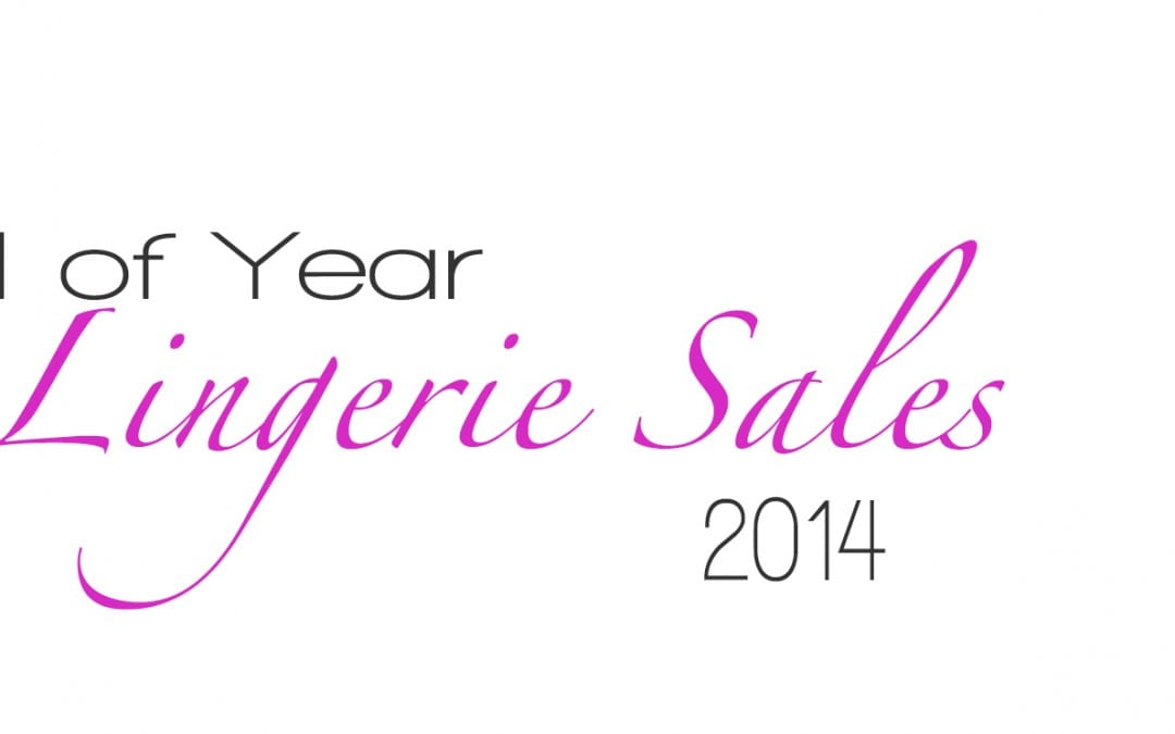 YEAR END LINGERIE SALES!